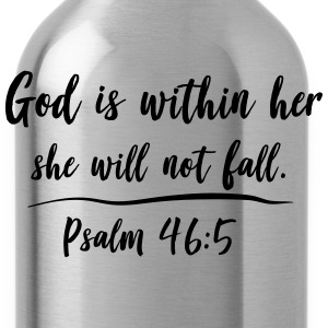 God is within her. She will not fall T-Shirts - Water Bottle