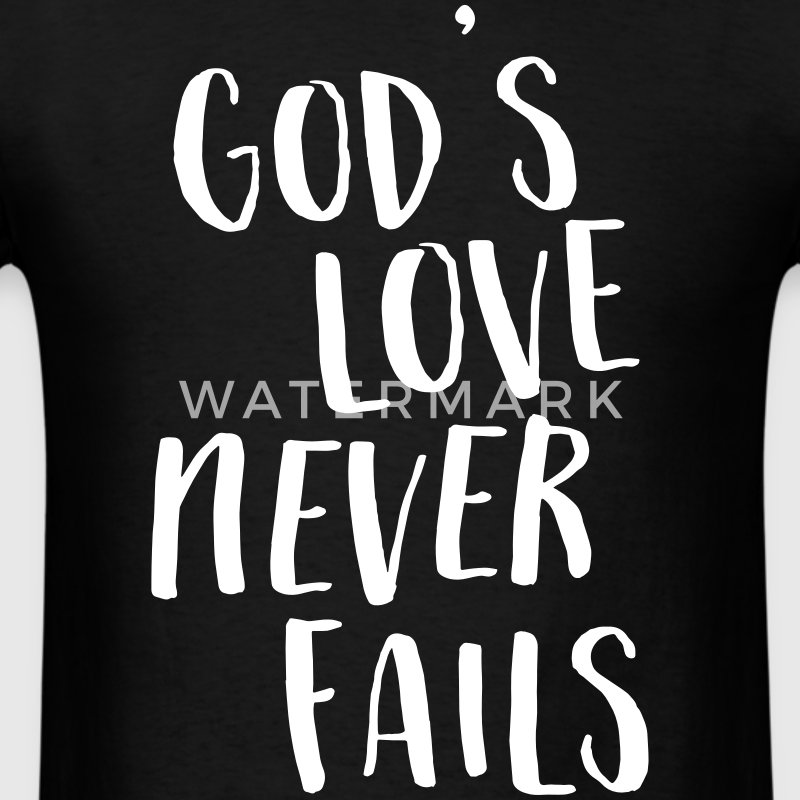 God's love never fails T-Shirts - Men's T-Shirt