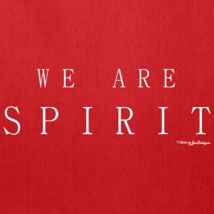 We Are Spirit, T Shirts - White T-Shirts - Tote Bag