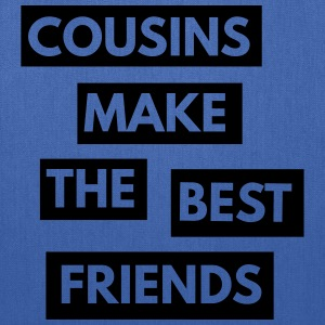 Cousins make the best friends T-Shirts - Tote Bag