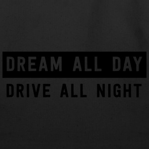 Dream all day drive all night T-Shirts - Eco-Friendly Cotton Tote