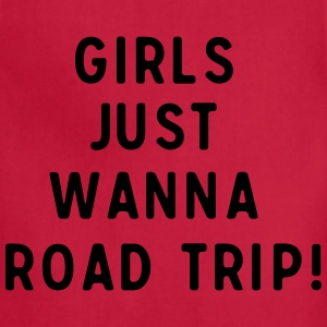 Girls just wanna road trip T-Shirts - Adjustable Apron