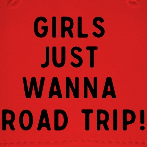 Girls just wanna road trip T-Shirts - Baseball Cap