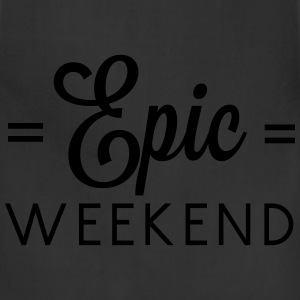 Epic Weekend T-Shirts - Adjustable Apron