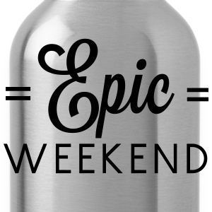 Epic Weekend T-Shirts - Water Bottle