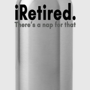 iRetired T-Shirts - Water Bottle