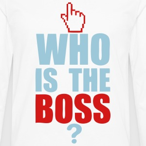 who is the boss Hoodies - Men's Premium Long Sleeve T-Shirt