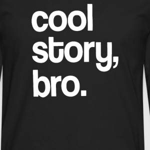 Cool Story Bro - Men's Premium Long Sleeve T-Shirt