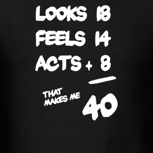40 Year Old - Men's T-Shirt