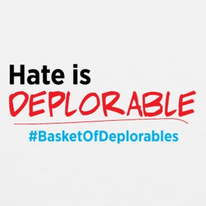 Hate is Deplorable: Anti-Trump 2016 Baby & Toddler Shirts - Men's Premium Tank