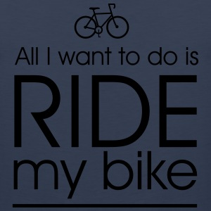 All i want to do is ride my bike T-Shirts - Men's Premium Tank