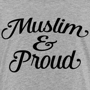muslim and proud Kids' Shirts - Toddler Premium T-Shirt