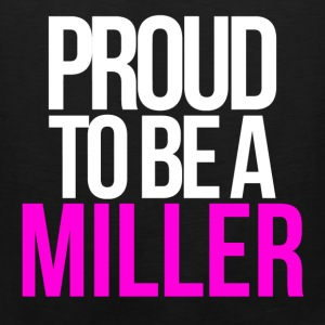 PROUD TO BE A MILLER T-Shirts - Men's Premium Tank