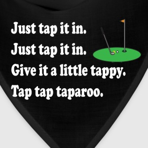 Happy Gilmore Quote - Just Tap It In T-Shirts - Bandana
