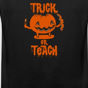 Trick or Teach Halloween Costume T-Shirts - Men's Premium Tank