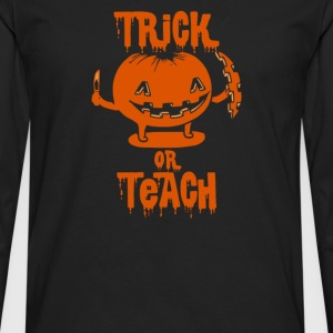 Trick or Teach Halloween Costume T-Shirts - Men's Premium Long Sleeve T-Shirt