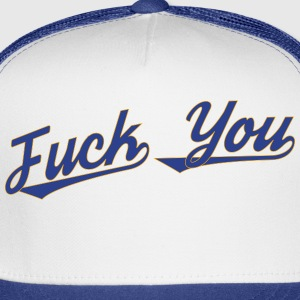 Fuck You Shirt - Trucker Cap