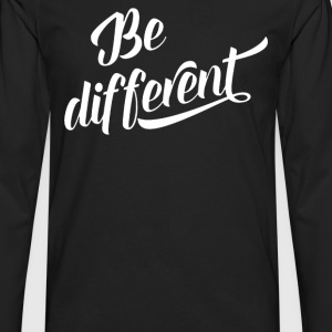 Be Different - Men's Premium Long Sleeve T-Shirt