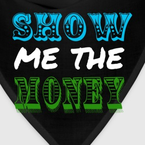 Show Me The Money T-Shirts - Bandana