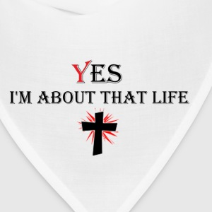 yes Im about that life T-Shirts - Bandana