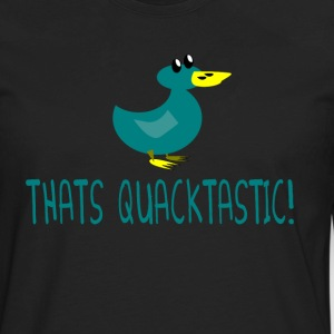 Thats Quacktastic - Billy Madison Quote T-Shirts - Men's Premium Long Sleeve T-Shirt
