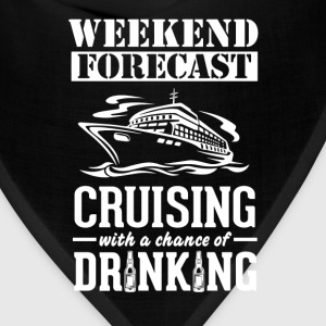 Cruising Weekend Forecast & Drinking T-Shirt T-Shirts - Bandana