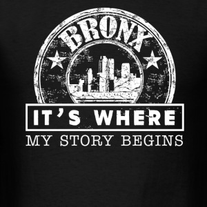 Bronx It's Where My Story Begins - Men's T-Shirt