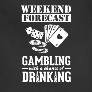 Gambling Weekend Forecast & Drinking T-Shirt T-Shirts - Adjustable Apron