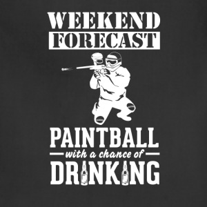 Paintball Weekend Forecast & Drinking T-Shirt T-Shirts - Adjustable Apron