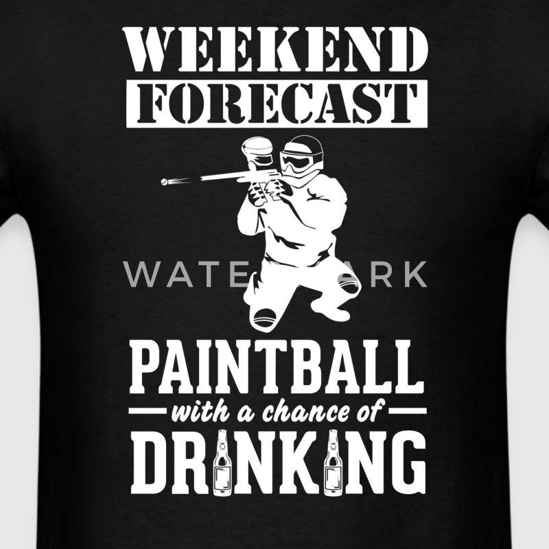 Paintball Weekend Forecast & Drinking T-Shirt T-Shirts - Men's T-Shirt