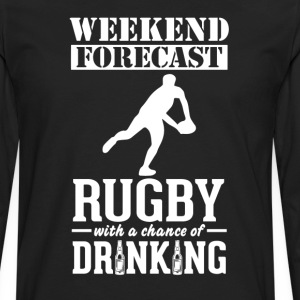Rugby Weekend Forecast & Drinking T-Shirt T-Shirts - Men's Premium Long Sleeve T-Shirt