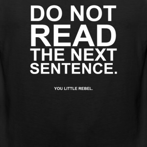 Do Not Read the Next Sentence - Men's Premium Tank