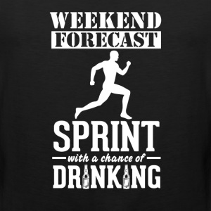 Sprint Weekend Forecast & Drinking T-Shir T-Shirts - Men's Premium Tank