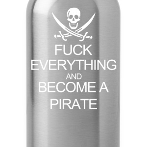Fuck Everything And Become A Pirate Black Womens - Water Bottle