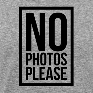 NO PHOTOS PLEASE Sportswear - Men's Premium T-Shirt