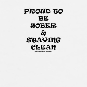 Proud to be sober & staying clean - Men's Premium T-Shirt