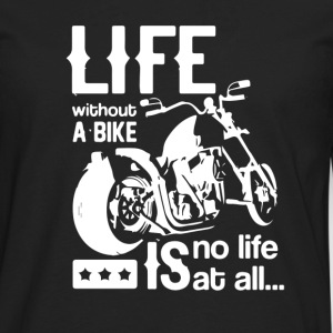 Life without a bike is no life at all - Men's Premium Long Sleeve T-Shirt