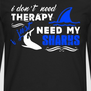 I Just Need My Sharks Tee - Men's Premium Long Sleeve T-Shirt