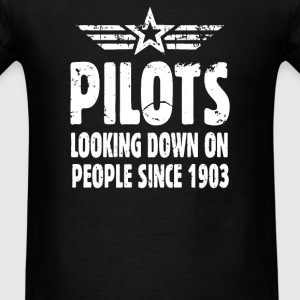 Pilots Looking Down On People Since 1903 - Men's T-Shirt