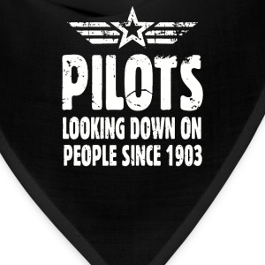 Pilots Looking Down On People Since 1903 - Bandana
