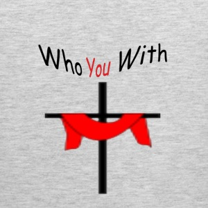who you with 22 Hoodies - Men's Premium Tank