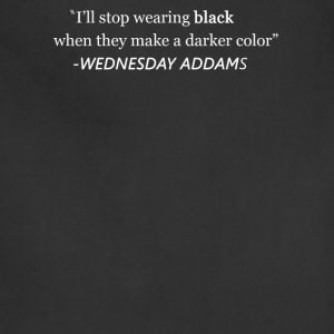 I'll Stop Wearing Black When.... T-Shirts - Adjustable Apron
