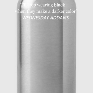 I'll Stop Wearing Black When.... T-Shirts - Water Bottle