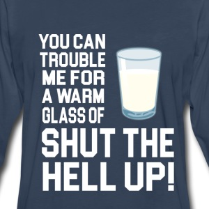 You Can Trouble Me For A Warm Glass Of..... T-Shirts - Men's Premium Long Sleeve T-Shirt