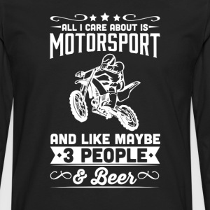 All I Care About is Motorsport T-Shirt T-Shirts - Men's Premium Long Sleeve T-Shirt