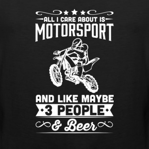 All I Care About is Motorsport T-Shirt T-Shirts - Men's Premium Tank