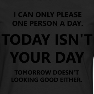 Today Isn't Your Day - Men's Premium Long Sleeve T-Shirt