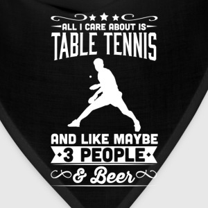 All I Care About is Table Tennis T-Shirt T-Shirts - Bandana