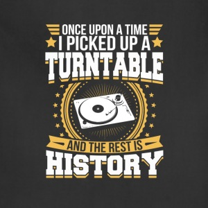 Turntable And the Rest is History T-Shirt T-Shirts - Adjustable Apron