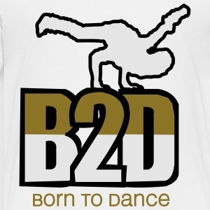 born to dance Kids' Shirts - Toddler Premium T-Shirt